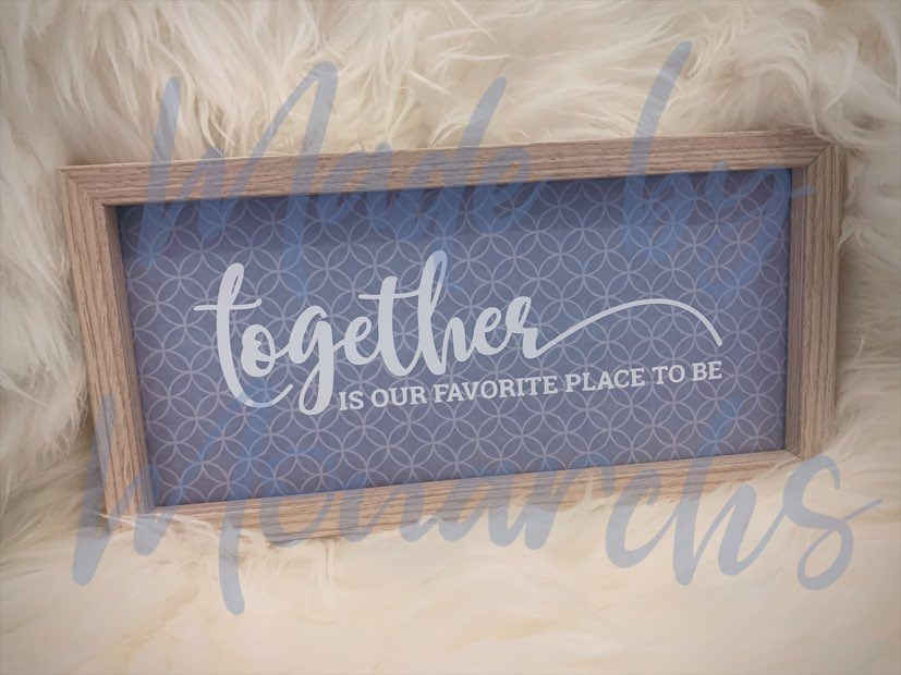'Together Is Our Favourite Place To Be' Wood Framed Sign