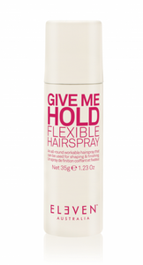 Eleven Give Me Hold Flexible Hairspray MINI 35G