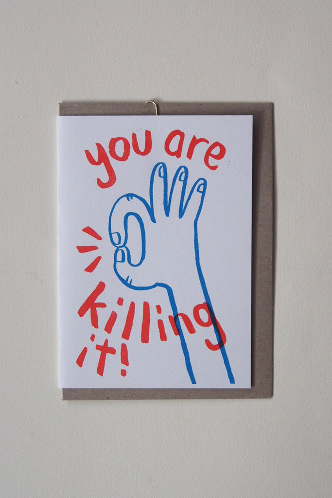 Neighbourhood Press Greeting Card - You Are Killing It - Kura Studio