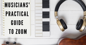Musicians' Practical Guide to Zoom