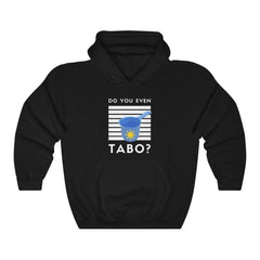 "Do You Even Tabo?"" Funny Filipino Hoodie - Unisex Heavy Blend Hooded Sweatshirt Hoodie Black L"