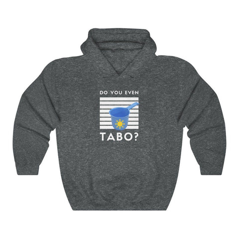 "Do You Even Tabo?"" Funny Filipino Hoodie - Unisex Heavy Blend Hooded Sweatshirt Hoodie Dark Heather S"
