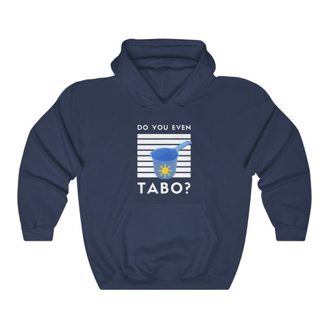 "Do You Even Tabo?"" Funny Filipino Hoodie - Unisex Heavy Blend Hooded Sweatshirt Hoodie Navy S"
