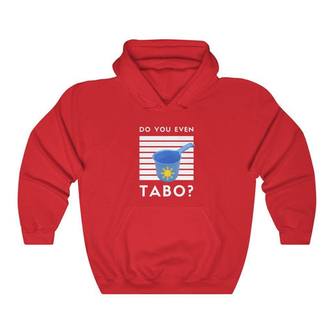 "Do You Even Tabo?"" Funny Filipino Hoodie - Unisex Heavy Blend Hooded Sweatshirt Hoodie Red S"