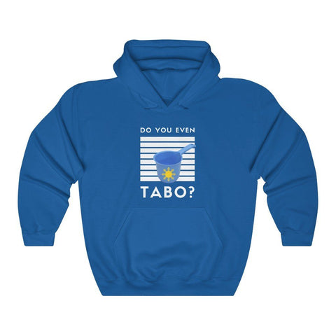 "Do You Even Tabo?"" Funny Filipino Hoodie - Unisex Heavy Blend Hooded Sweatshirt Hoodie Royal M"