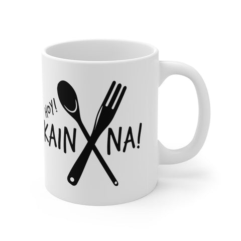 Kain Na! (Let's Eat) - 11oz Mug Mug