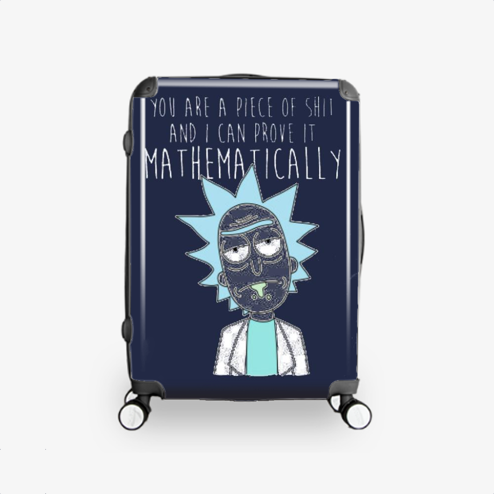You Are A Piece Of Shit And I Can Prove It Mathematically, Rick And Morty Hardside Luggage