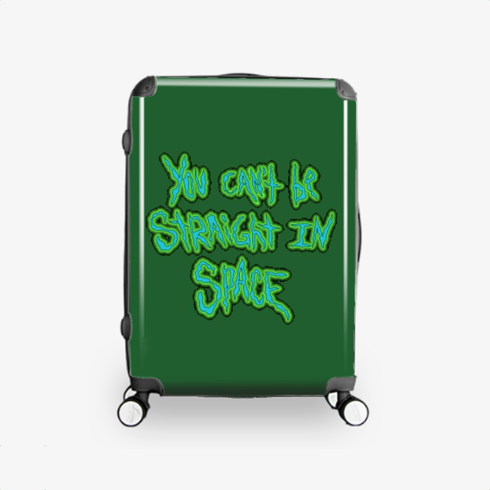 You Cant Be Straight In Space, Rick And Morty Hardside Luggage