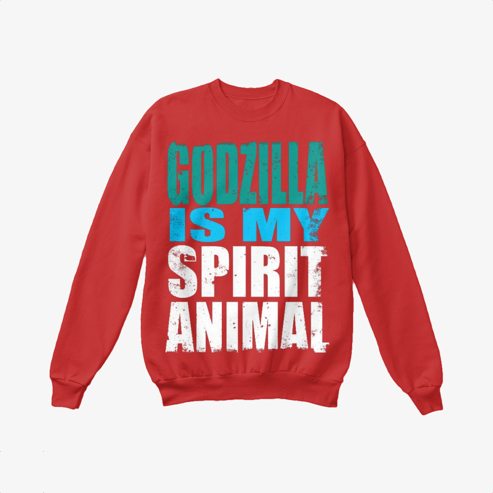 Godzilla Is My Spirit Animal, Godzilla Crewneck Sweatshirt