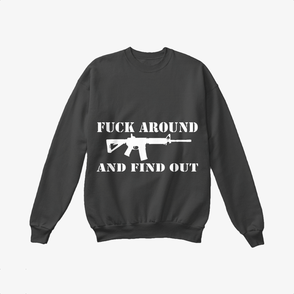 F Around And Find Out, Second Amendment To The United States Constitution Crewneck Sweatshirt
