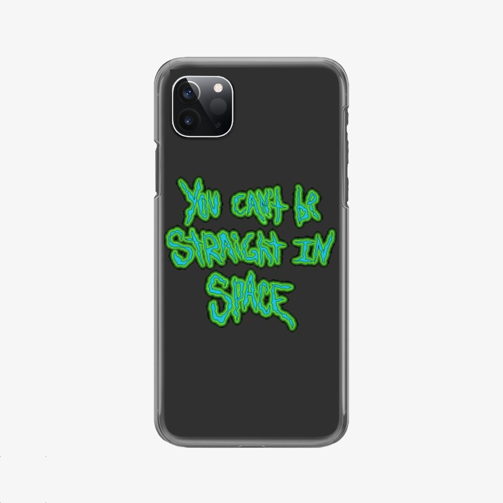 You Cant Be Straight In Space, Rick And Morty Phone Case