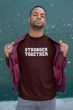 Load image into Gallery viewer, Stronger Together T-Shirt