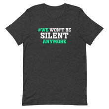 Load image into Gallery viewer, # Won't Be Silent Anymore T-Shirt