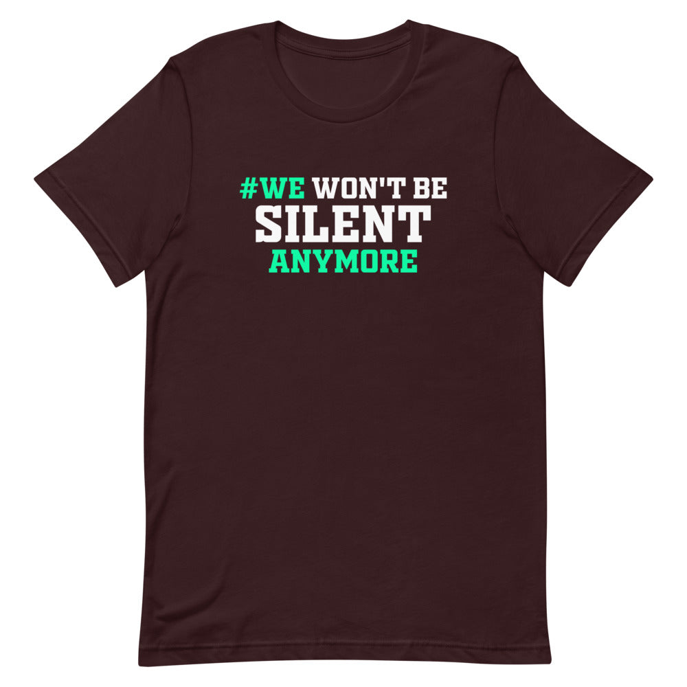 # Won't Be Silent Anymore T-Shirt