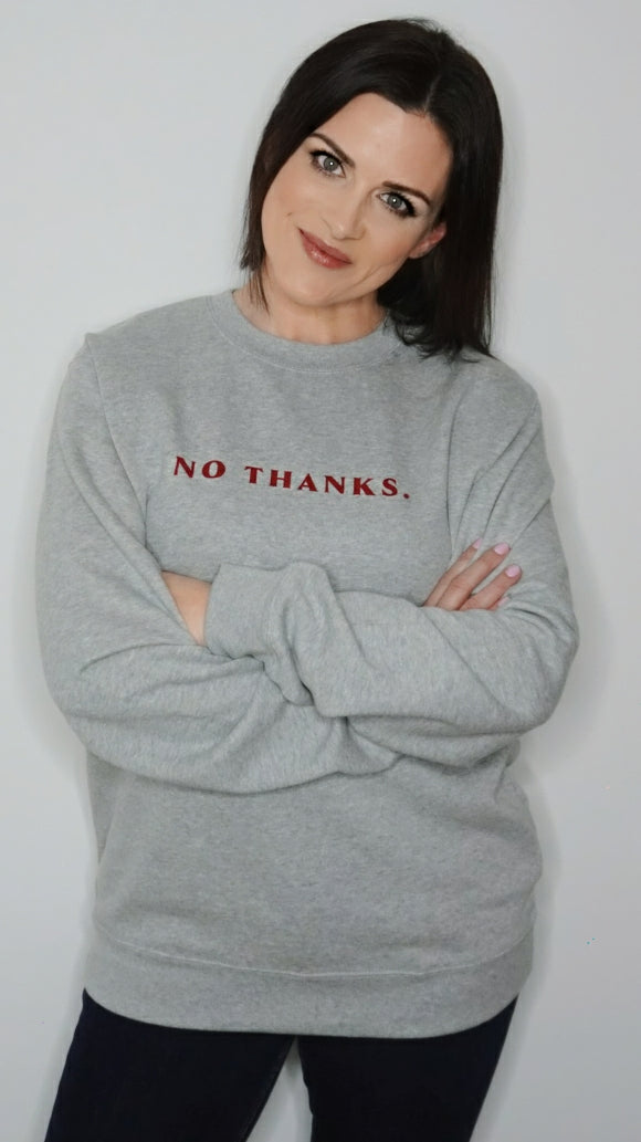 No Thanks Sweatshirt