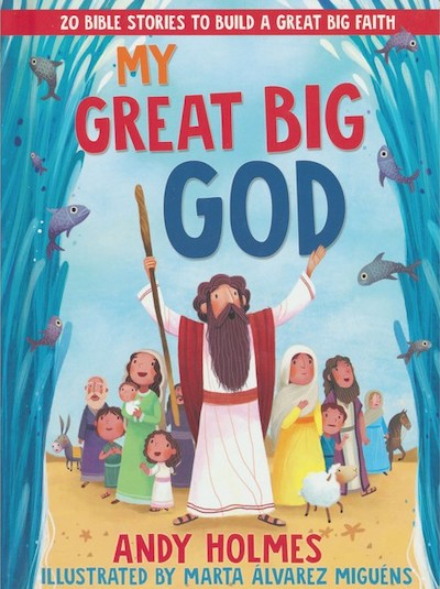 My Great Big God: 20 Bible Stories to Build a Great Big Faith