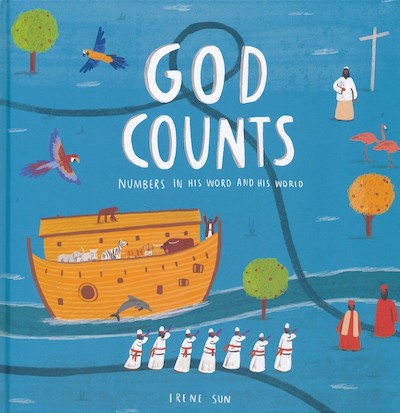 God Counts : Numbers in His Word & His World