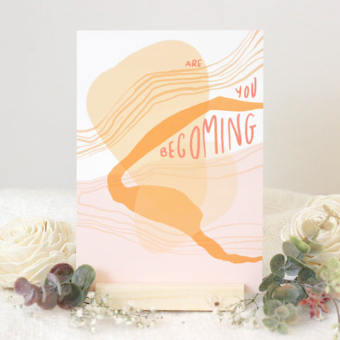 Are You Becoming - Print
