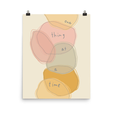 One Thing At A Time - Print