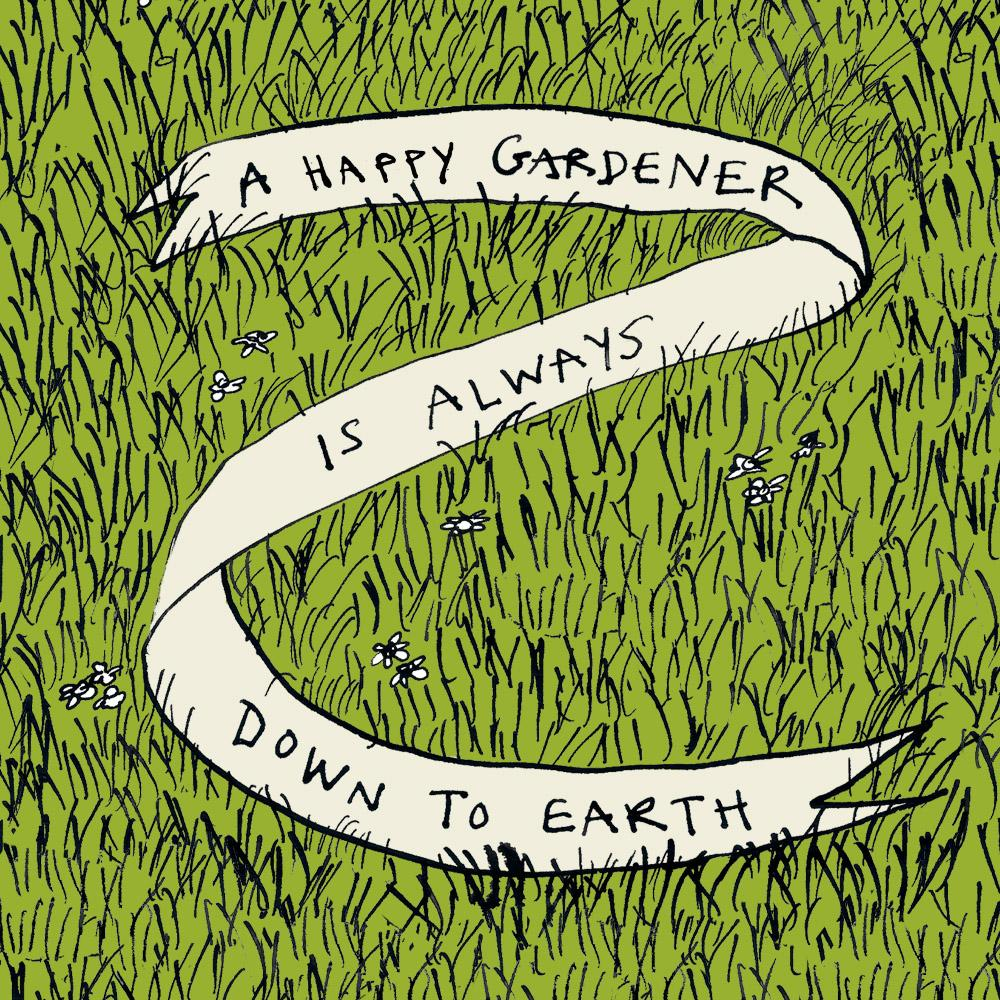 A Happy gardener is Always Down To earth