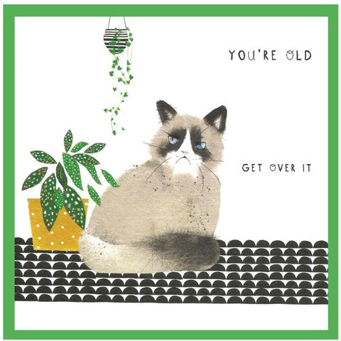 You're Old - Get Over It