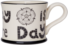 Load image into Gallery viewer, Every Day Is Yorkshire Day Mug
