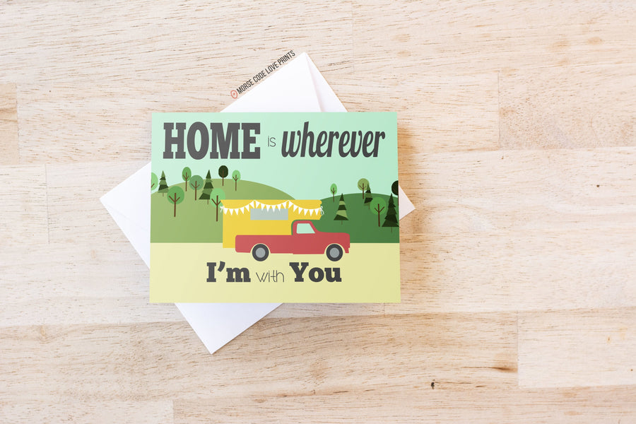 Home Is Wherever Card - Morse Code Love Prints