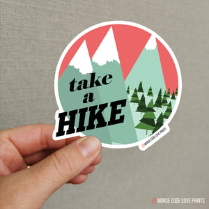 Take A Hike Sticker - Morse Code Love Prints