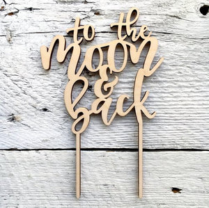 To The Moon & Back Wooden Cake Toppers - Etch'd Designs