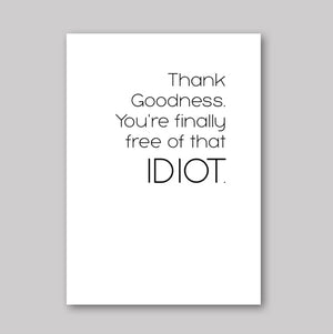 Free Of Idiot Card - What She Said Creatives