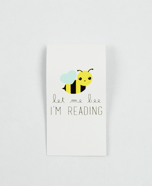Let Me Bee I'm Reading - Magnetic Bookmark - IM Paper