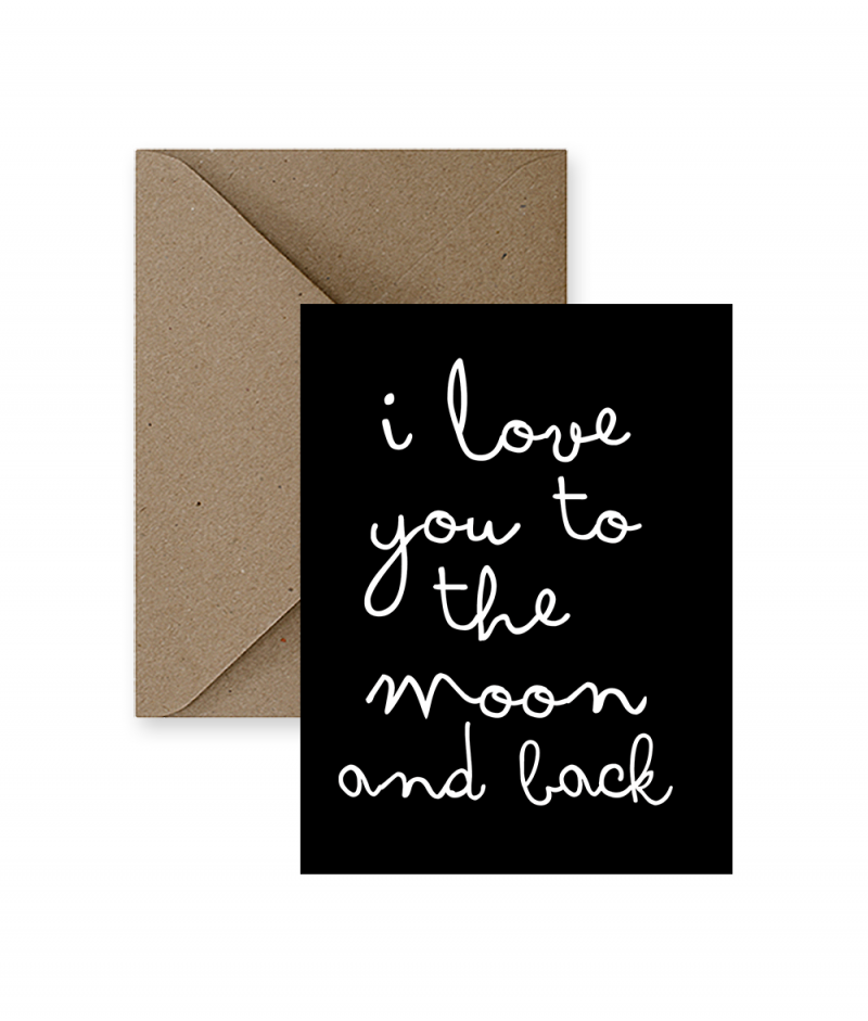 I Love You To The Moon And Back Card  - IM Paper