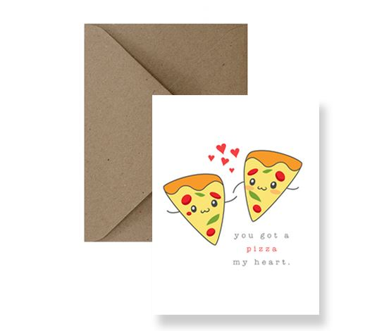 You Got A Pizza My Heart Card - IM Paper