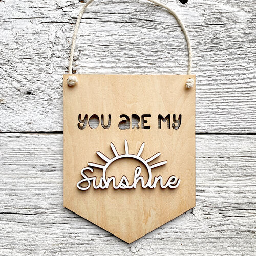 You Are My Sunshine 3D Wall Flags - Etch'd Designs