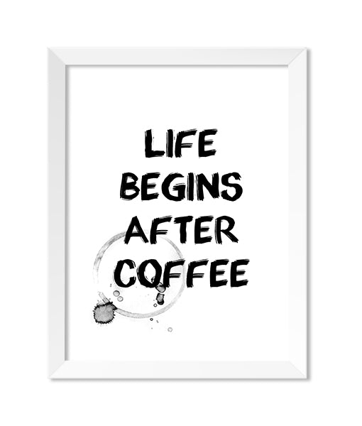 Life Begins After Coffee  8x10 Print - IM Paper Co