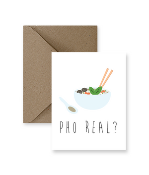 Pho Real? Card  - IM Paper