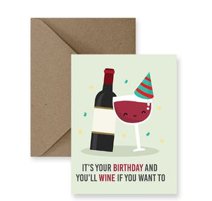It's Your Birthday And You'll Wine If You Want To Card - IM Paper