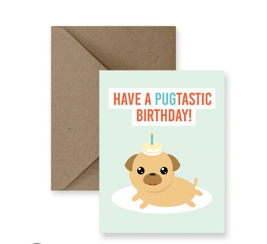 Have A Pugtastic Birthday Card - IM Paper