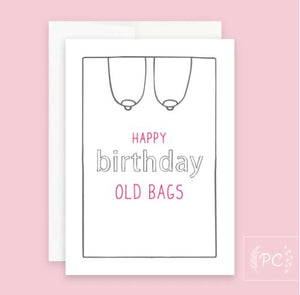 Happy Birthday Old Bags Card - Prairie Chick Prints
