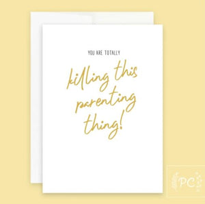 Killing This Parenting Things Card - Prairie Chick Prints