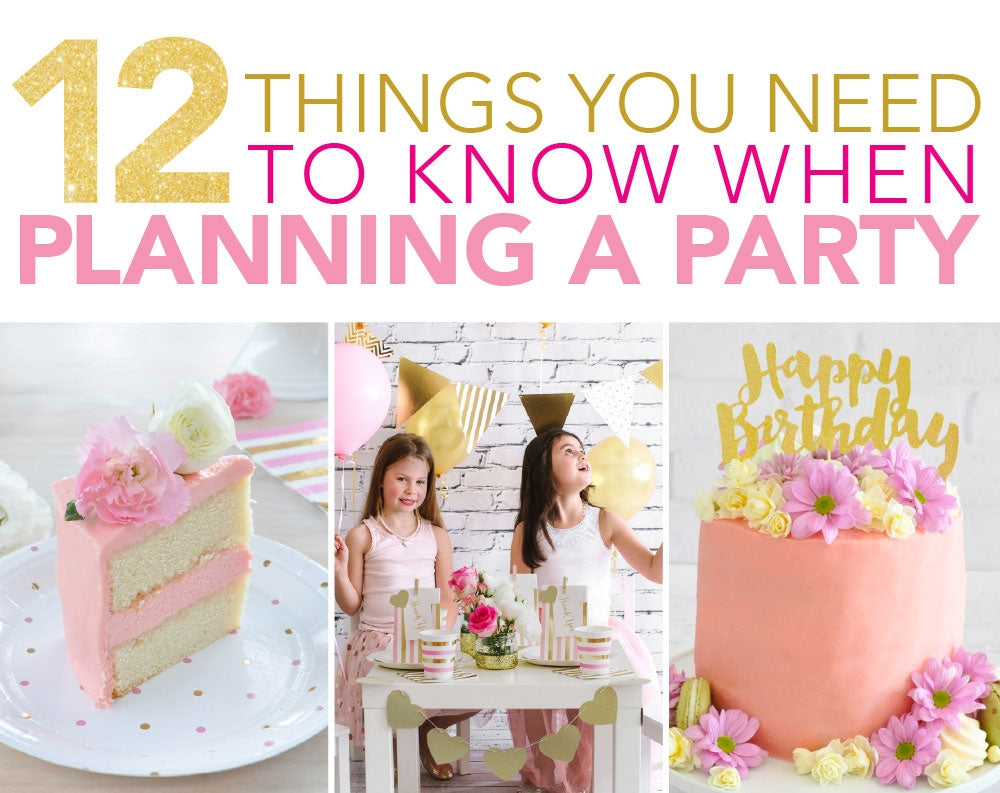 12 Things You Need To Know When Planning A Party