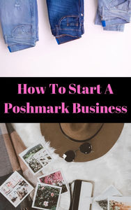 How To Start A Poshmark Business