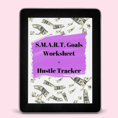 SMART Goals Tracker + Hustle Worksheet