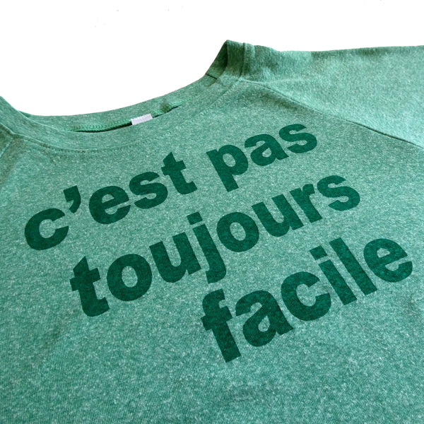 c'est pas toujours facile (it's not always easy)