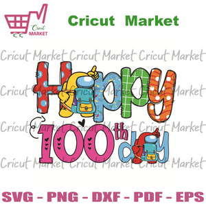 Happy 100th Day Of School Svg, Trending Svg, 100 Days Of School Svg, Among Us Svg, Impostors Svg, Crewmate Svg, Game Svg, Among Us Game Svg, School Svg, Teacher Svg, Student Svg, Video Game S