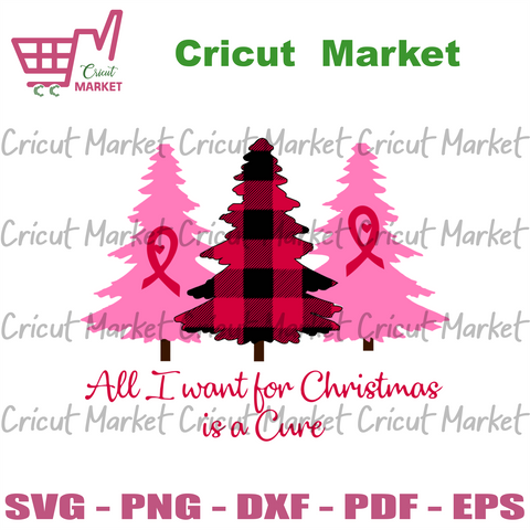All I Want For Christmas Is A Cure Svg, Christmas Svg, Breast Cancer Svg, Christmas Trees Svg, Breast Cancer Gifts Svg, Breast Cancer Awareness Svg, Pink Ribbon Svg, Christmas Gifts Svg, Chri