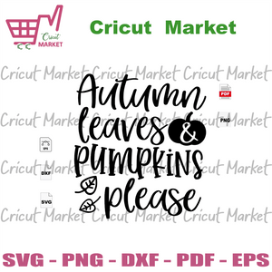 Autumn Leaves And Pumpkins Please, Pumpkin Shirt Women, Autumn Svg, Autumn Shirts, Fall Favorites, Halloween, Halloween Svg, Happy Halloween, Halloween Day, Halloween Vector, Halloween Gift -