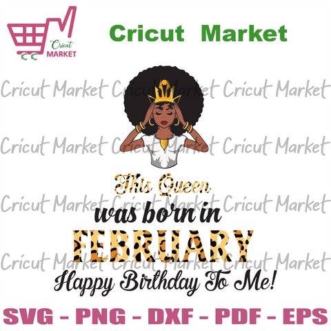 This Queen Was Born In February, Birthday Svg, February Birthday Svg, February Queen Svg, Birthday Black Girl, Black Girl Svg, Born In February, February Black Girl, Black Queen Svg - Cricut
