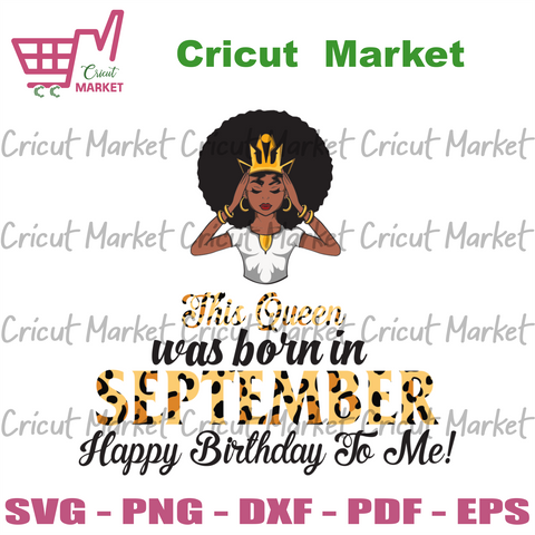 This Queen Was Born In September, Birthday Svg, September Birthday, September Queen Svg, Birthday Black Girl, Black Girl Svg, Born In September, September Black Girl, Black Queen Svg - Cricut