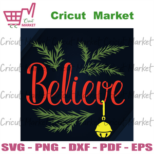 Christmas Believe, Christmas Svg, Believe Svg, Believe Gift, Christmas Gifts, Merry Christmas, Christmas decor, Christmas Party, Christmas pattern, Xmas Gift, Christmas poster, Merry Christma